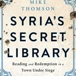 Mike Thomson - Syria's Secret Library - Review