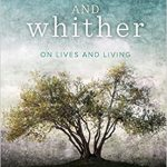 Thomas Lynch - Whence and Whither - Review