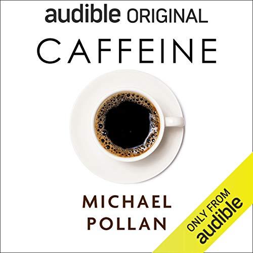 Caffeine by Michael Pollan