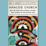 Jay Kim - Analog Church - Feature Review