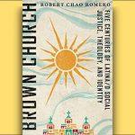 Robert Chao Romero - Brown Church - Feature Review
