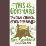 Anna Woofenden - This Is God's Table - Feature Review