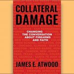 James Atwood - Collateral Damage - Brief Review