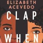 Elizabeth Acevedo - Clap When You Land - Review