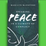 Marilyn McEntyre - Speaking Peace in a Climate of Conflict - Feature Review