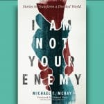 Michael McRay - I am Not Your Enemy - Review