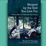 Bonnie Thurston - Shaped by the End You Live For - Review