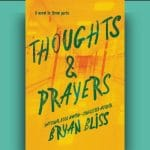 Bryan Bliss - Thoughts & Prayers - A Novel [ Feature Review ]