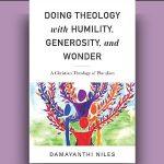 Damayanthi Niles - Doing Theology with Humility, Generosity, & Wonder [Review]