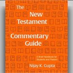 Nijay Gupta - The New Testament Commentary Guide