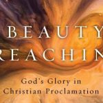 Michael Pasquarello - The Beauty of Preaching [Review]