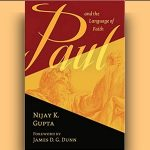 Nijay Gupta - Paul and the Language of Faith [Feature Review]