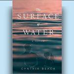 Cynthia Beach - The Surface of Water - A Novel [Review]