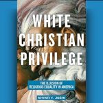Khyati Joshi - White Christian Privilege [Review]