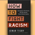Jemar Tisby - How to Fight Racism [Feature Review]