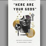 Christopher J. H. Wright - Here Are Your Gods [Feature Review]