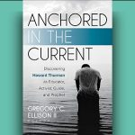 Gregory C. Ellison II - Anchored in the Current [Feature Review]