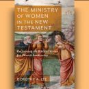 Dorothy Lee - The Ministry of Women in the New Testament [Review]