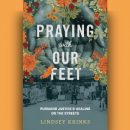 Lindsey Krinks - Praying With Our Feet: Pursuing Justice and Healing on the Streets [Review]